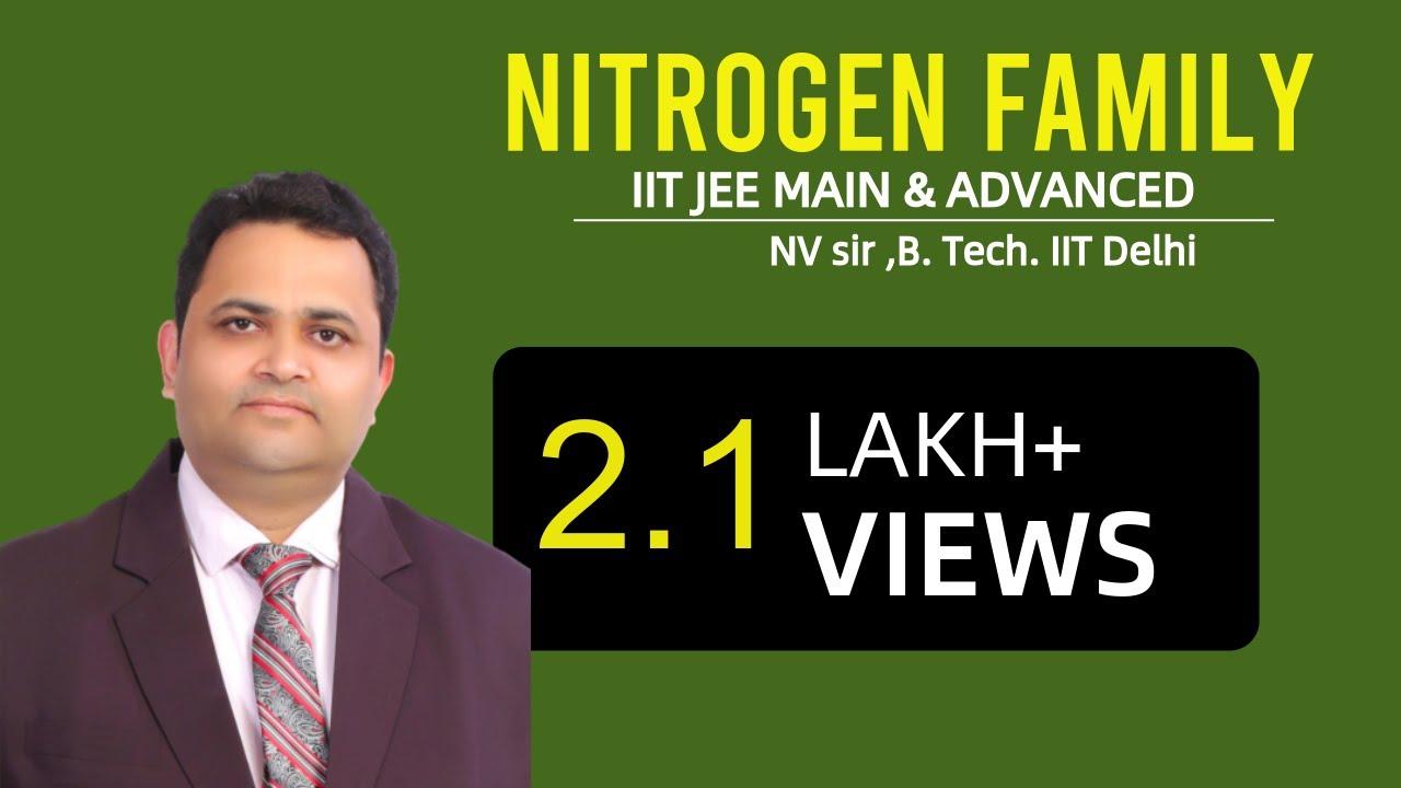 IIT JEE Chemistry - NITROGEN FAMILY-01 by NV Sir (B. Tech. IIT Delhi)
