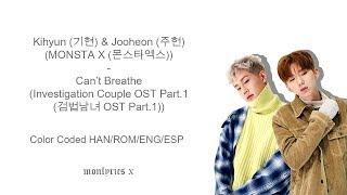 Kihyun Jooheon Monsta X Can 39 t Breathe Color Coded Han Rom Eng Esp Lyrics.mp3