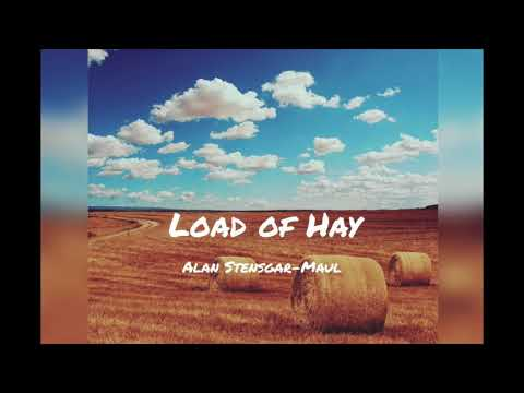 Load Of Hay (Live)  - Alan Stensgar-Maul - Bull Pasture Sessions