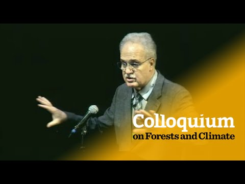 Colloquium on Forests & Climate: Carlos Nobre on climate variability & sustainable landscapes