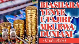 IJUE BIASHARA YENYE UTAJIRI MKUBWA ZAIDI DUNIANI( FOREX) -PART 1  kiswahili