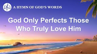 "2020 Christian Devotional Song | ""God Only Perfects Those Who Truly Love Him"""