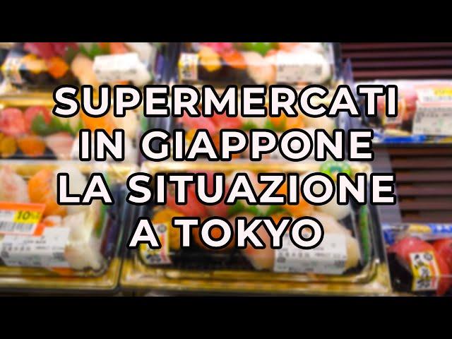 SUPERMERCATI IN GIAPPONE: LA SITUAZIONE A TOKYO
