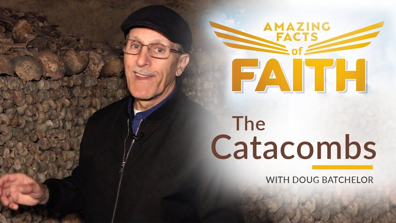 Amazing Facts of Faith - The Catacombs with Doug Batchelor
