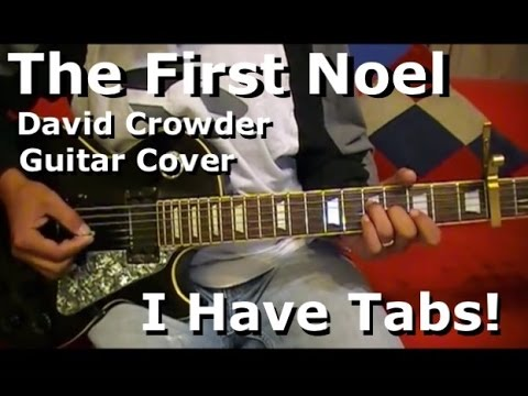 the first noel by david crowder lead electric guitar i have tab youtube. Black Bedroom Furniture Sets. Home Design Ideas