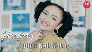 JIHAN AUDY - SULTAN MAH BEBAS (Official Music Video)