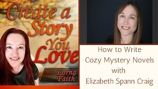 How to Write Cozy Mystery Novels with Elizabeth Spann Craig
