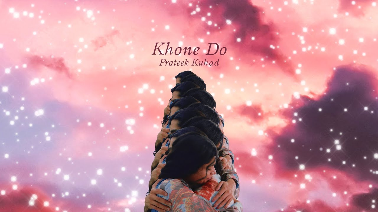 Download Prateek Kuhad - Khone Do   Official Music Video