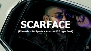 "[FREE] Kianush x PA Sports x Apache 207 type Beat ""Scarface"" (prod. by Tim House)"
