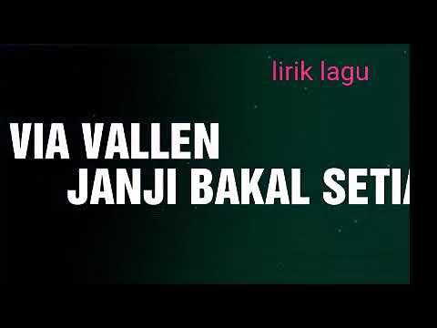 Via vallen-janji bakal setia versi lirik lagu