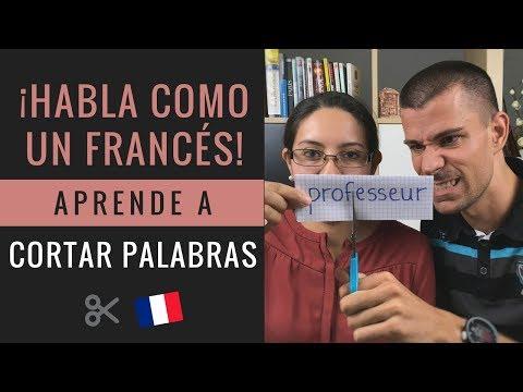 APRENDE A HABLAR COMO UN FRANCÉS / Palabras cortadas en francés