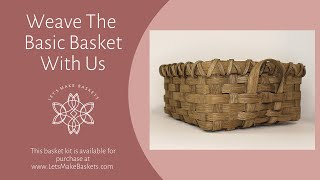 Learn How to Weave a Basket: The Basic Basket with LetsMakeBaskets