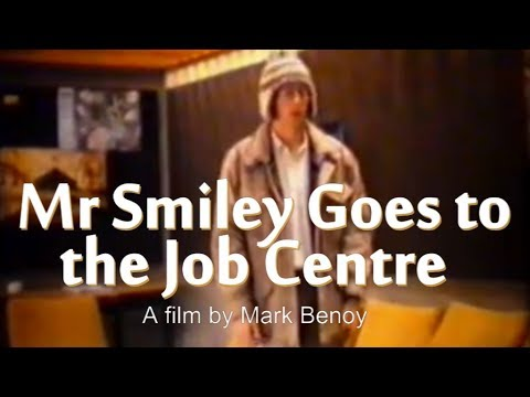 Mr Smiley Goes to the Job Centre—A Film by Mark Benoy (1990)