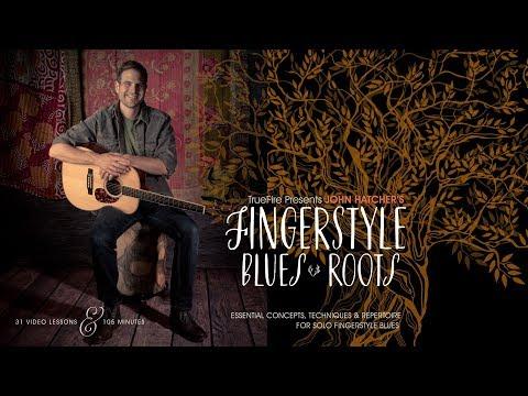 Fingerstyle Blues Roots - Intro - John Hatcher