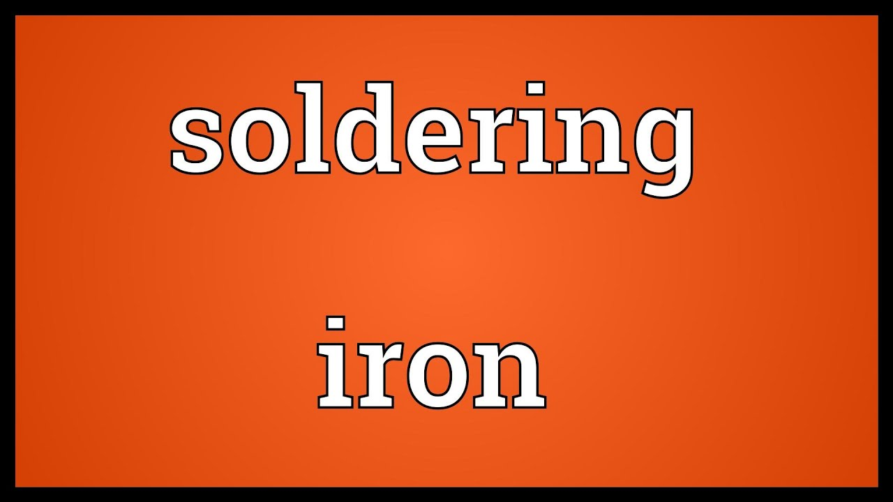 soldering iron meaning youtube. Black Bedroom Furniture Sets. Home Design Ideas