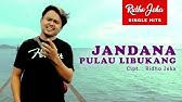 Ridho Jeka - Jandana Pulau Libukang ( First Version )