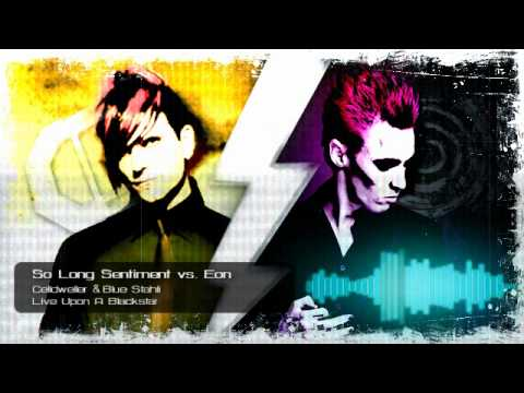 Celldweller & Blue Stahli  So Long Sentiment vs Eon