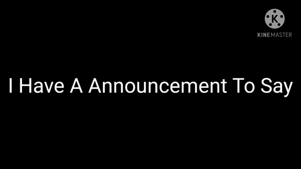 I Have A Announcement