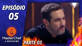 MASTERCHEF A REVANCHE (12/11/2019) | PARTE 3 | EP 05 | TEMP 01