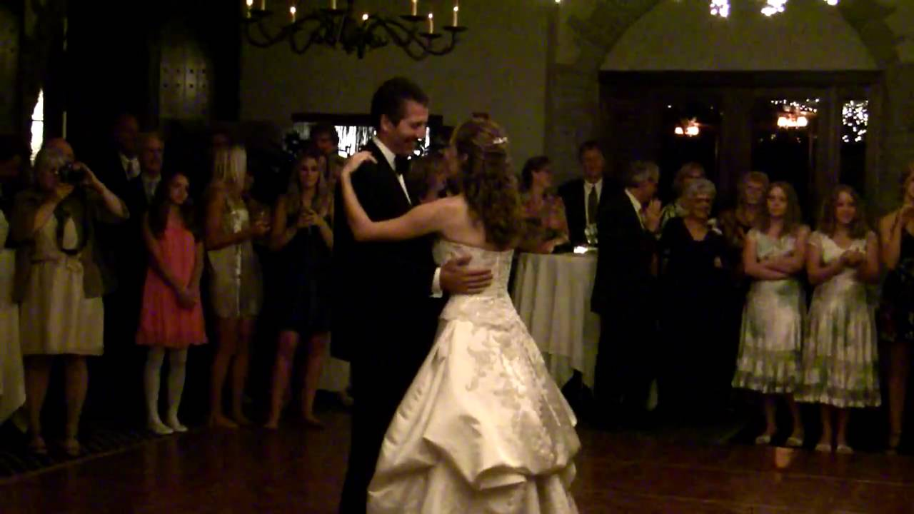 Father Daughter Wedding Dance To Steven Curtis Chapmans Song Cinderella