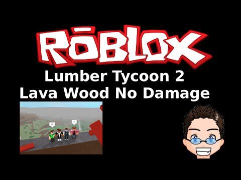 Roblox - Lumber Tycoon 2 - Lava Wood No Damage