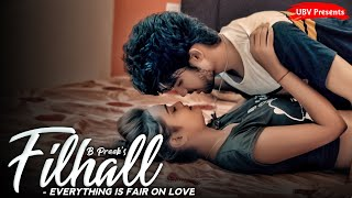 Filhall | Everything Is Fair In Love | Main Kisi Aur Ka Hun Filhall | Sad Love Story