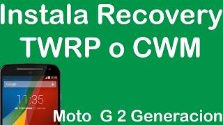 Instalar Recovery TWRP o CWM Moto G2 [2generacion]