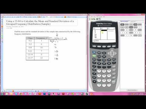 Using the TI-84 for the Mean and Standard Deviation of a Grouped Frequency Distribution