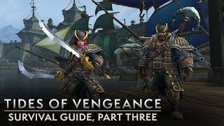 Tides of Vengeance Survival Guide, Part Three