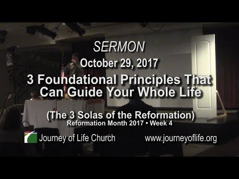 3 Foundational Principles to Guide You Through Life - 3 Solas of the Reformation