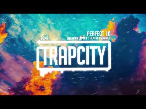 Unknown Brain ft. Heather Sommer - Perfect 10 (Lyrics)