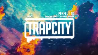 Unknown Brain ft. Heather Sommer - Perfect 10