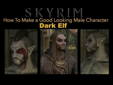 Skyrim Special Edition How To Make a Good Looking Character Dark Elf Male - YouTube