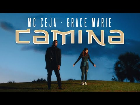 MC Ceja & Grace Marie - Camina (Video Oficial)