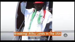 Nigeria News Today - Breaking! Atiku Lands In The USA