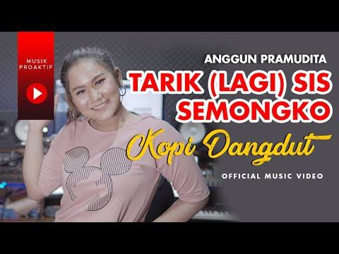 tarik-(lagi)-sis-semongko-|-kopi-dangdut-|-anggun-pramudita-(official-music-video)
