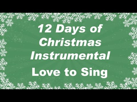 Twelve Days of Christmas Instrumental Karaoke Song  Children Love to Sing