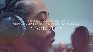 Sekou Andrews & The String Theory - Good Vibes (Official Video)