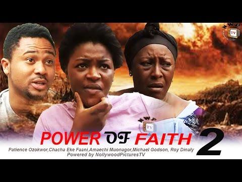 Power of Faith 2  - 2015 Latest Nigerian Nollywood Movie