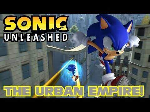 Sonic Unleashed - The Urban Empire! |
