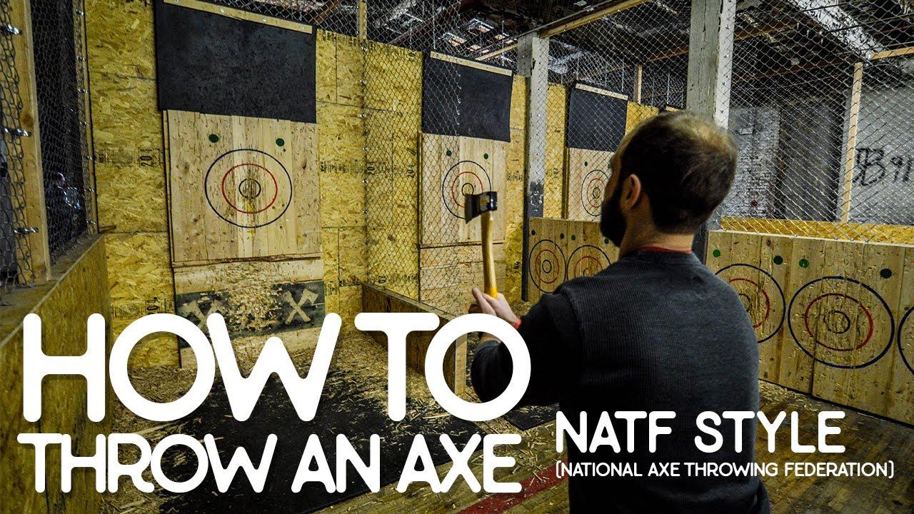how to throw an axe natf style youtube