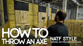How To Throw An Axe : NATF Style