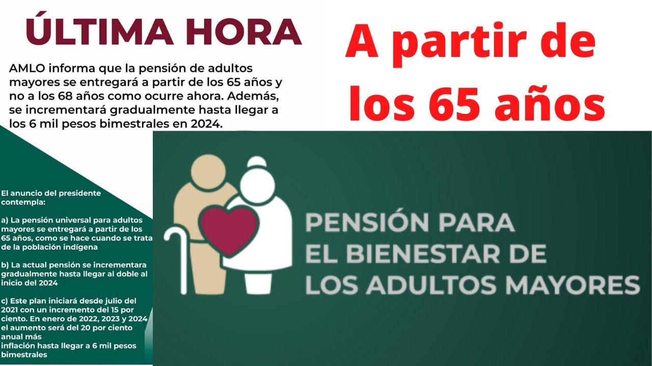 Pensión Universal para Adultos Mayores de 65 años Julio 2021 Pensión para  el Bienestar - YouTube