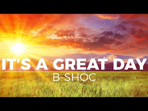 B-SHOC - It's A Great Day