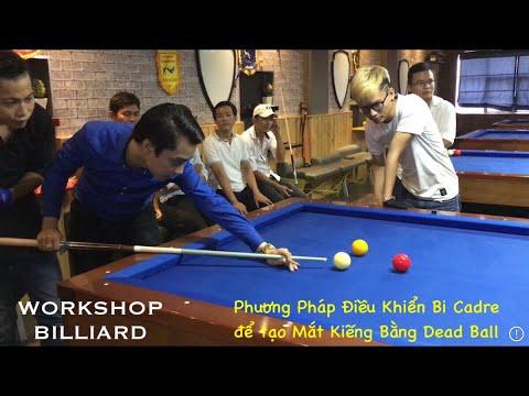 Workshop Billiard: Phương Pháp Điều Khiển Bi Cadre Để Gom Mắt Kiếng (16/9/2017)