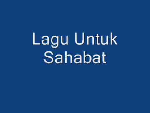 Lagu Untuk Sahabat (new version 2012)
