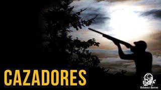 CAZADORES (HISTORIAS DE TERROR)