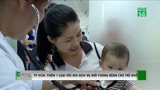 VTC14 | Thêm môt loại vắc xin dịch vụ phục vụ trẻ nhỏ TPHCM