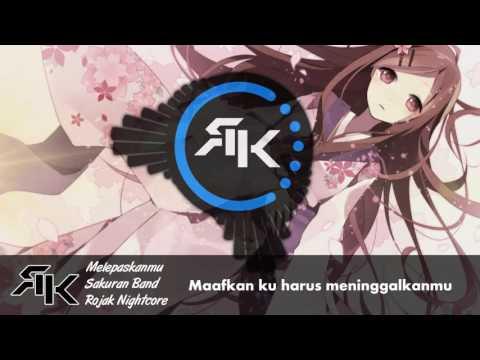 Sakura Band - Melepaskanmu | ►Nightcore◄ | lyrics |
