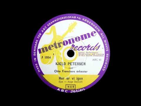 Her Er Vi Igen - Kjeld Petersen - 1953